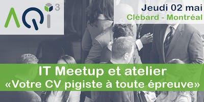 """IT Meetup et atelier """"Votre CV pigiste à toute épreuve"""""""