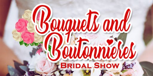 Bouquets and Boutonnieres Bridal Show