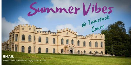 Summer Vibes at Tawstock Court (The Wellbeing Weekend) tickets