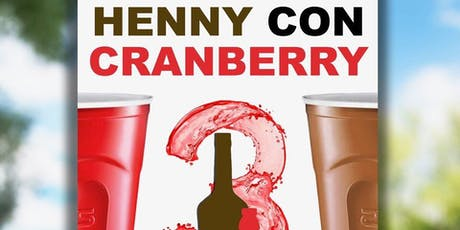 Henny Con Cranberry 3 tickets