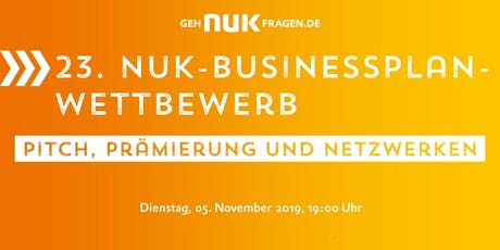 23. NUK-Businessplan-Wettbewerb! Pitch, Prämierung und Networking Tickets