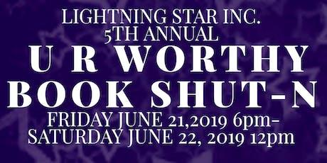 U R Worthy Book Shut-N 2019 tickets
