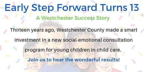 Early Step Forward Turns 13: A Westchester Success Story tickets