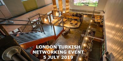 LONDON TURKISH NETWORKING EVENT 5 JULY 2019
