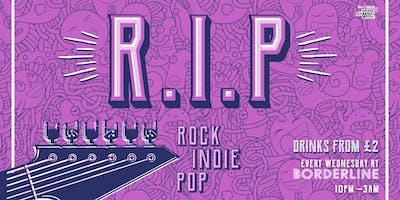 RIP (Rock, Indie, Pop) at Borderline