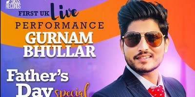 GURNAM BHULLAR LIVE