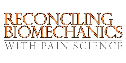 Reconciling Biomechanics and Pain Science - One Day Course with Greg Lehman