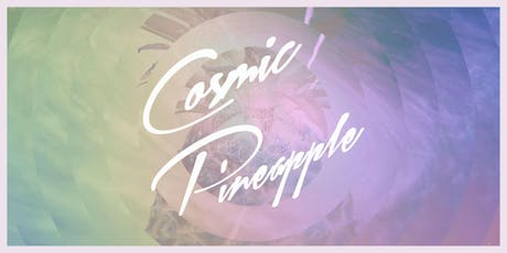 Cosmic Pineapple: Mysteries of the Cosmos | Closing tickets