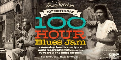 The Blues Kitchen 10th Birthday: 100 Hour Blues Jam (world record attempt)