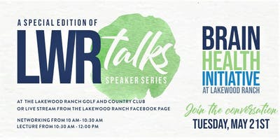 LWR TALKS: Brain Health Initiative at Lakewood Ranch for The Greater Gulf Coast & Beyond