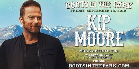 Boots In The Park - Fresno with Kip Moore + More To Be Announced! tickets