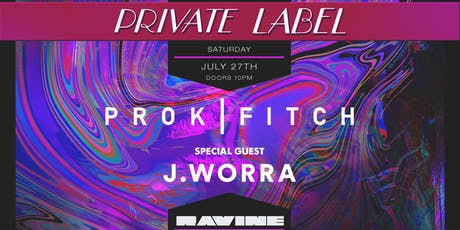 Private Label: Prok & Fitch w/ J.Worra - The Gallery Ravine Atlanta tickets