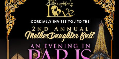 A Daughter's Love 2nd Annual Mother-Daughter Ball - Evening In Paris tickets