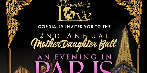 A Daughter's Love 2nd Annual Mother-Daughter Ball - Evening In Paris