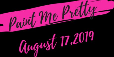 Paint Me Pretty 2019 tickets