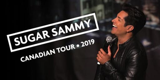 SUGAR SAMMY: CANADIAN TOUR 2019