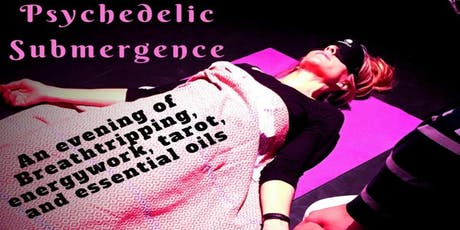 Psychedelic Submergence: BreathTripping+Energywork+Tarot+Essential Oils tickets