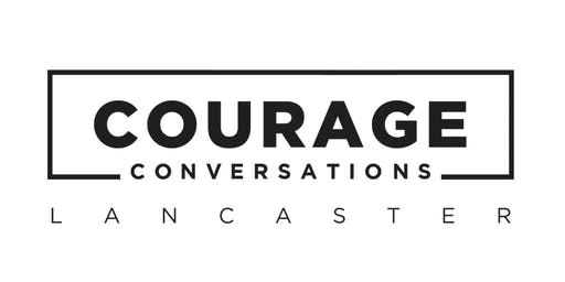 Courage Conversations Lancaster, PA