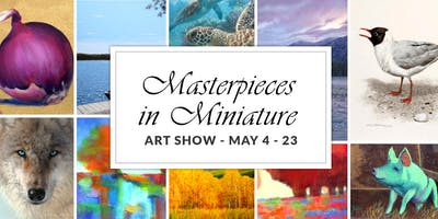 Masterpieces in Miniature - Art Show