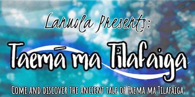 Taema ma Tilafaiga Production