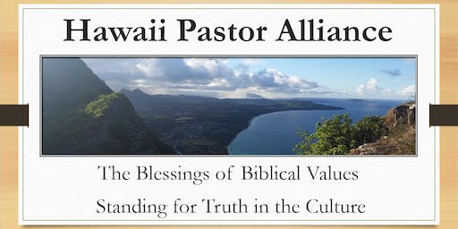 Hawaii Pastor Alliance Luncheon Wedsday July 24th 11:30 - 1:00 pm