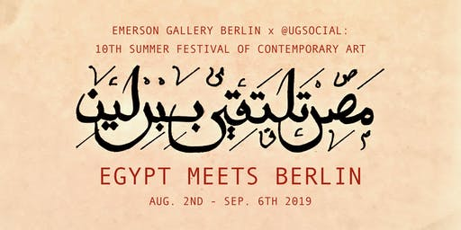 Egypt Meets Berlin | EGB Summer Festival of Art