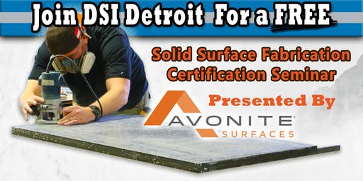 DSI Detroit Avonite Fabrication Seminar