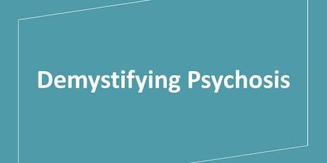 Demystifying Psychosis tickets