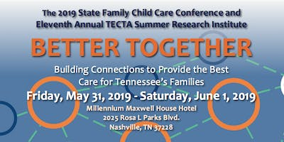 2019 State FCC Conference and 11th Annual TECTA Summer Research Institute