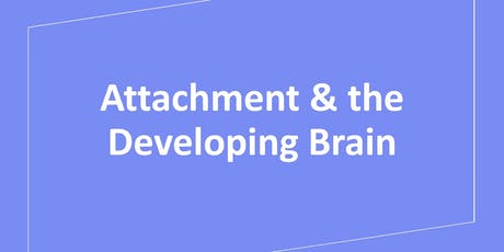 Attachment & the Developing Brain tickets
