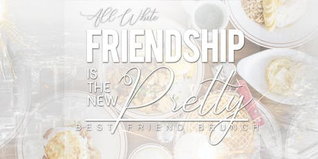 All White Best Friend Brunch tickets