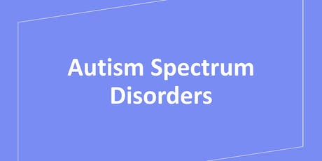 Autism Spectrum Disorders  tickets
