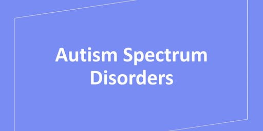 Autism Spectrum Disorders