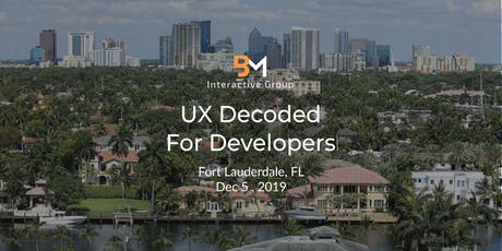 UX For Developers Decoded (Fort Lauderdale, FL) tickets