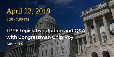 TPPF Legislative Update and Q&A with Congressman Chip Roy