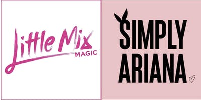 Little Mix Magic & Simply Ariana - Live at Dobbie Hall