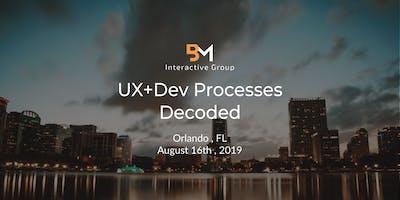 UX+DEV Processes Decoded (Orlando, FL)