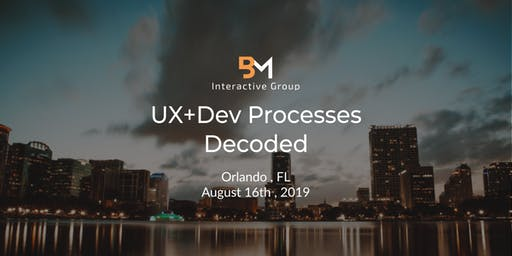 UX+DEV Processes Decoded (Orlando, FL)