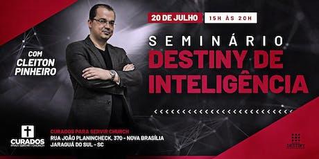 SEMINÁRIO DESTINY DE INTELIGÊNCIA - CLEITON PINHEIRO - JARAGUA DO SUL - SC ingressos