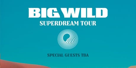 Big Wild - Superdream Tour tickets