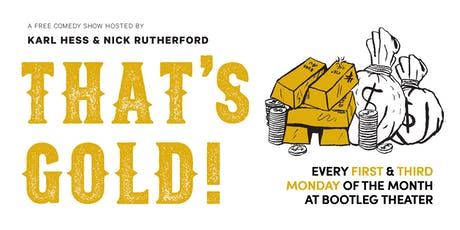 That's Gold - A Free Comedy Show hosted by Karl Hess & Nick Rutherford tickets