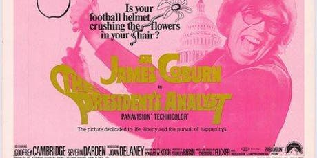 "These Films Cannot Be Trusted, Part One: ""The President's Analyst"" tickets"