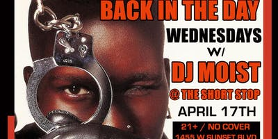 Back In The Day Wednesdays @ The Short Stop W/ DJ Moist