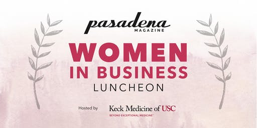 Pasadena Magazine's Women in Business Luncheon 2019