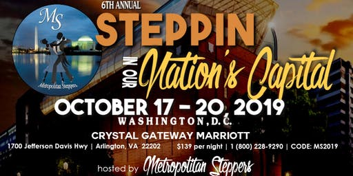 Metropolitan Steppers 6th Annual Steppin' In Our Nation's Capital, October 17-20, 2019