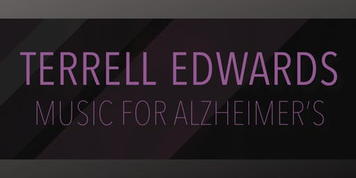 TERRELL EDWARDS MUSIC FOR ALZHEIMER'S