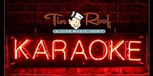 Drunk Karaoke @ Tin Roof Every Tuesday Night (10pm...
