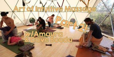 The Art of Intuitive Massage Part 2! w/ Amaura & Dave Booda