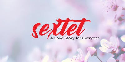 Sextet: A Love Story for Everyone