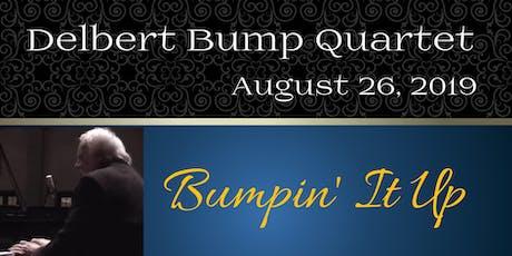 Bumpin' It Up - Delbert Bump Quartet tickets
